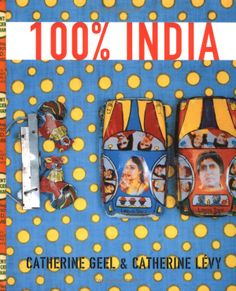 100% India: Indian Industrial DesignSeuil-Chronicle: Catherine Geel, Catherine Levy: Amazon.com: Books