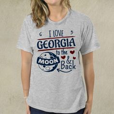 I Love Georgia To The Moon And Back