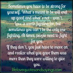 Sometimes you have to be strong for yourself.