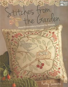 Kathy Schmitz Studio - Stitches From the Garden - Hand Embroidery Projects Inspired by Nature - That Patchwork Place Book