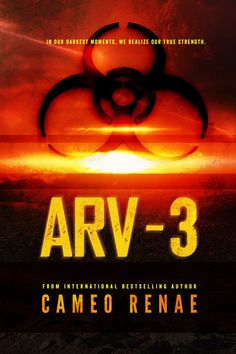 ARV-3 by: Cameo Renae Genre: YA Post-Apocalyptic/Dystopian Release Date: October 29, 2013