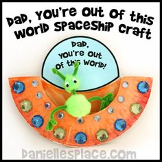 "Father's Day Craft - Dad, Your Out of this World"" Paper Plate UFO Craft Kids Can Make from www.daniellesplace.com"