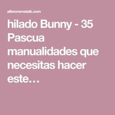 hilado Bunny - 35 Pascua manualidades que necesitas hacer este…