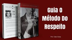 Guia O Método do Respeito - Segredos dos Homens #1