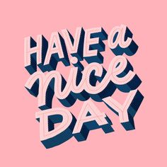 have a nice day Hand Lettering Quotes, Types Of Lettering, Typography Letters, Brush Lettering, Lettering Design, Typography Quotes, Slogan Design, Cool Typography, Typography Inspiration