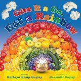 Free Kindle Book -   Give It a Go, Eat a Rainbow