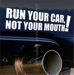 Run Your Car Not Your Mouth Funny Bumper by SkyhawkStickerDepot
