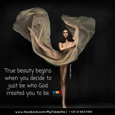 True beauty begins when you decide to just be who God created you to be.