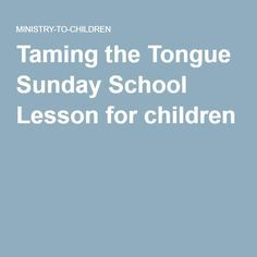 Crafts For Taming The Tongue
