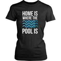 Home is where the pool is Swimming T Shirt