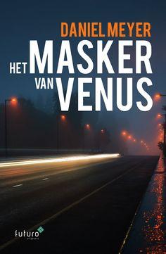 Met trots presenteren we hierbij de cover van het nieuwe boek 'Het masker van Venus'. Deze spannende thriller is het vervolg op het eerder verschenen boek van Daniel Meyer 'De man van Venus'. Het boek is begin december verkrijgbaar. #hetmaskervanvenus #danielmeyer #demanvanvenus #thriller #futurouitgevers