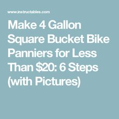 Make 4 Gallon Square Bucket Bike Panniers for Less Than $20: 6 Steps (with Pictures)
