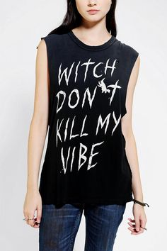 UNIF Witch Don't Kill My Vibe muscle tee. #creepitreal