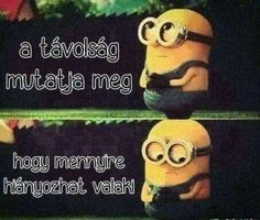 Hiányzol *O* Minions, Bff, Best Friends, Life Quotes, Humor, Fictional Characters, Bestfriends, Quote Life, Quotes About Life