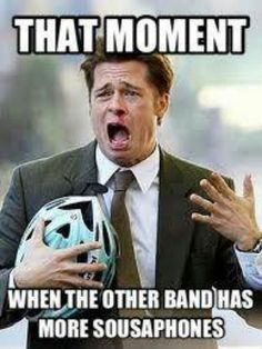True! Haha. Me and my tuba buddy's every time Just like ahh they're gonna be cooler