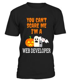 """# Can't scare me I'm a Web Developer funny Halloween T shirt .  Special Offer, not available in shops      Comes in a variety of styles and colours      Buy yours now before it is too late!      Secured payment via Visa / Mastercard / Amex / PayPal      How to place an order            Choose the model from the drop-down menu      Click on """"Buy it now""""      Choose the size and the quantity      Add your delivery address and bank details      And that's it!      Tags: Ideal Halloween funny…"""
