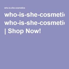 who-is-she-cosmetics | Shop Now!