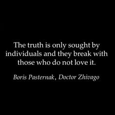 Doctor Zhivago by Boris Pasternak Dr Zhivago Movie, Doctor Zhivago, Chuang Tzu, Honesty Quotes, Religion And Politics, Quotable Quotes, In This World, Quotations, It Hurts