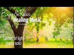 Beautiful long time relaxing music (spring of light )