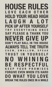 House rules - I need to find this and post in my house so I can remind the kids and Josh can remind me...