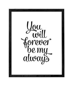 You will forever be my always print. Black and white love print - Latte Design - 1 Black And White Coffee, Black And White Love, Tea Quotes, Coffee Quotes, Monochrome Nursery, Triangle Print, Valentine Greeting Cards, Good Morning Sunshine, Kitchen Prints