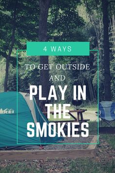 4 Ways to Get Outside and Play in the Smoky Mountains