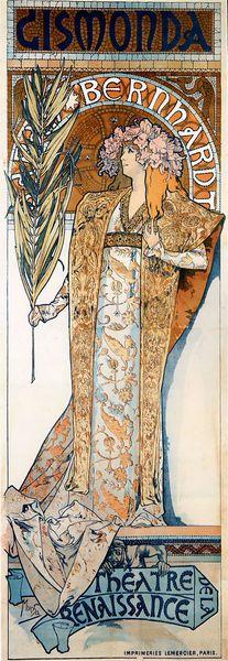 ジスモンダ 1895年 : 劇作家ヴィクトリア・サルドゥ(第二帝政時代、フランス演劇界の第一人者)の原作  サラ・ベルナールの最初のポスターといわれている。  第三幕のクライマックス・シーン ジスモンダが「棕櫚の日曜日(復活祭直前の日曜日)」の行列に加わるため、棕櫚の花を手にしている。