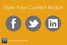 How to triple your content's social media reach > http://blog.investmentpal.com/4306