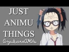 Just Animu Things - AMV