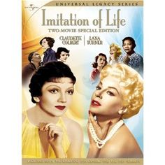 "Imitation Of Life (1934 w/Louis Beavers & Claudette Colbert & 1959 w/Juanita Moore & Lana Turner). Highly recommend both. I saw the '59 version when I was 10 or 11-my first realization of the concept of ""passing."" Saw the '34 version as an adult & saw it in a much different light. Love them both for different reasons.    Just watch it."