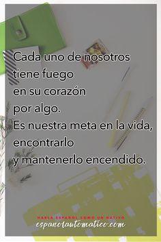 Cada uno de nosotros tiene fuego en su corazón ✿ Spanish learning / Spanish Language / Spanish vocabulary / Spoken Spanish ✿ Learn Spanish in fun and easy way with our podcast: http://espanolautomatico.com/podcast/ REPIN for later