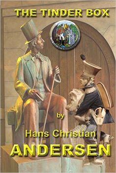 The Tinder Box: Hans Christian Andersen, Robert Barnes: 9781496129352: AmazonSmile: Books
