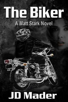 The Biker (A Matt Stark Novel) by JD Mader, http://www.amazon.com/gp/product/B0076FZLLU/ref=cm_sw_r_pi_alp_ISSOqb0W1QXT9