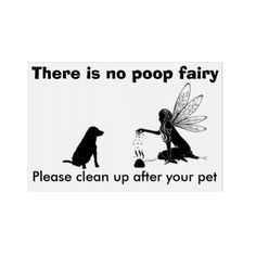 Personalized Dog Yard Signs - There is no poop fairy! Dog Signs, Funny Signs, What Is Landscape Architecture, Landscape Design Program, Custom Yard Signs, Dog Yard, Lake Signs, Sign Display, Advertising Signs
