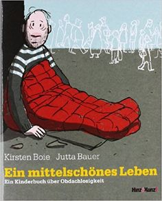 Ein mittelschönes Leben: Ein Kinderbuch über Obdachlosigkeit: Amazon.de: Kirsten Boie, Jutta Bauer, Gabriele Koch, Zucker-Agentur f. Texte + Bilder: Bücher Comic Pictures, Comic Pics, Kids Corner, Kids Reading, Stories For Kids, Kids And Parenting, Childrens Books, Literacy, Spiderman