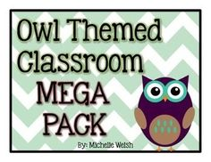 Everything you need for an Owl Theme Classroom!