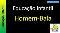 Educação Infantil - Nível 1 (crianças entre 4 a 6 anos) : Homem-Bala