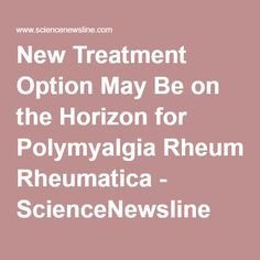 New Treatment Option May Be on the Horizon for Polymyalgia Rheumatica - ScienceNewsline Cat Health, Health Diet, Health And Wellness, Health Care, Health And Beauty, Polymyalgia Rheumatica, Simply Health, Keep Fit, Autoimmune