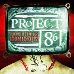 """""""Truthless Heroes"""" by Project 86"""