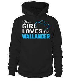 This Girl Love Her WALLANDER Last Name T-Shirt #Wallander