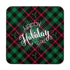 Holly Plaid l Happy Holidays To All Coaster - pattern sample design template diy cyo customize