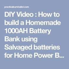 DIY Video : How to build a Homemade 1000AH Battery Bank using Salvaged batteries for Home Power Backup System - Practical Survivalist