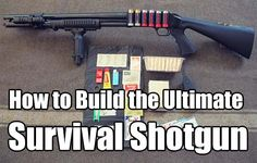 How to Build the Ultimate Survival Shotgun. See how to modify a regular shotgun into the best survival kit you may have when it hits the fan. Zombie Apocalypse Survival, Survival Weapons, Survival Mode, Survival Tools, Camping Survival, Outdoor Survival, Survival Prepping, Emergency Preparedness, Survival Essentials