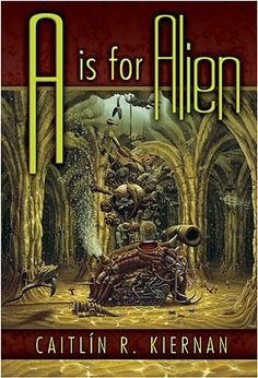 """A is for Alien."" Caitlín R. Kiernan."