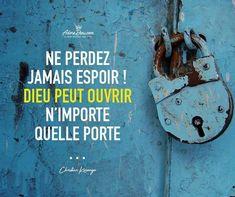 Ne perdez jamais espoir ! Dieu peut ouvrir n'importe quelle porte...
