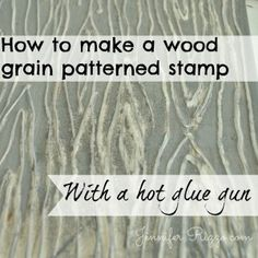 How to make a wood grain patterned stamp with hot glue - Jennifer Rizzo Make Your Own Stamp, Glue Gun Crafts, Wood Stamp, Wood Patterns, Shell Crafts, Crafty Craft, Wood Grain, Craft Projects, Craft Ideas