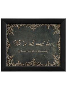 """Gilt Groupe. """"We're all mad here"""" framed"""