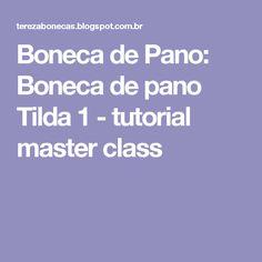 Boneca de Pano: Boneca de pano Tilda 1 - tutorial master class