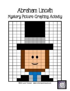 Abraham Lincoln Mystery Picture Graphing Activity - Introduce your students to Abraham Lincoln with this challenging and fun activity! Great to introduce a study on the Presidents or for President's Day!    Students will love discovering the mystery picture by coloring in the correct squares using the coordinates given. Two different work pages are included for differentiation!