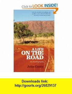 A Life on the Road (9781921642975) John Casey , ISBN-10: 1921642971  , ISBN-13: 978-1921642975 ,  , tutorials , pdf , ebook , torrent , downloads , rapidshare , filesonic , hotfile , megaupload , fileserve